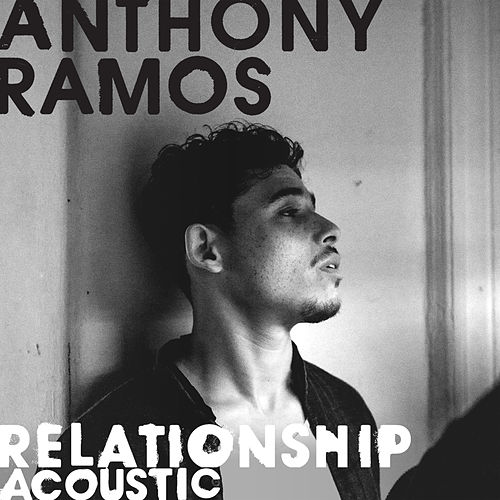 Relationship (Acoustic) by Anthony Ramos