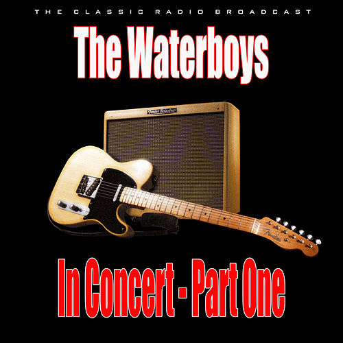 In Concert - Part One (Live) de The Waterboys