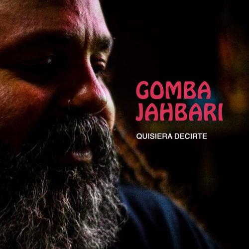 Quisiera Decirte de Gomba Jahbari
