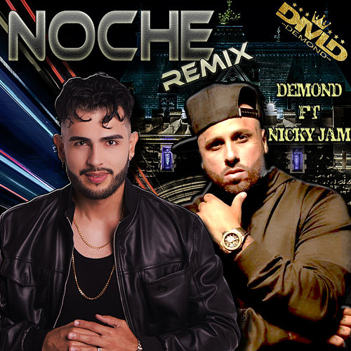 Noche Remix by Demond