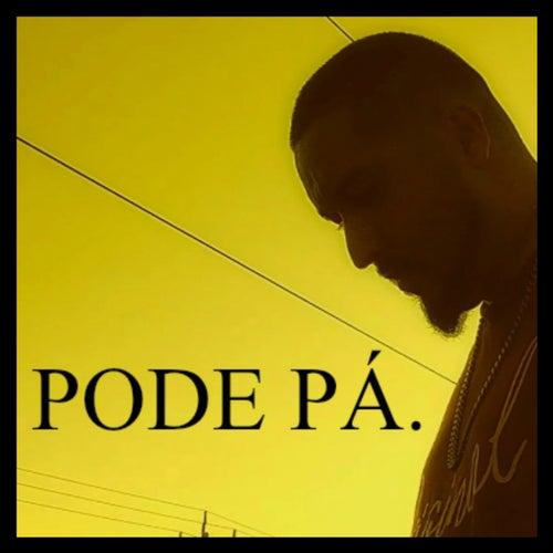 Pode Pá by Poeta Loko Original