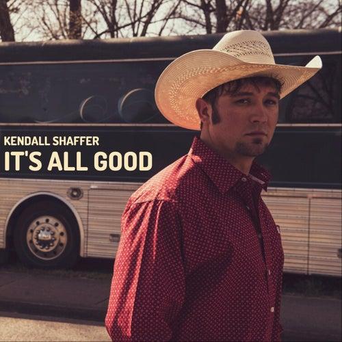 It's All Good de Kendall Shaffer
