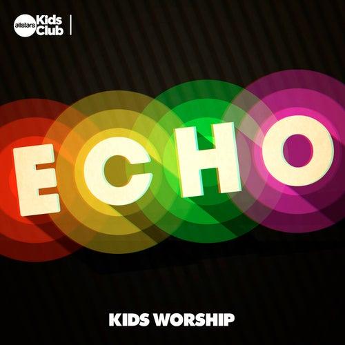 Echo | Kids Worship von Allstars Kids Club