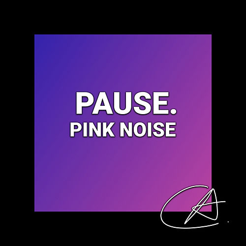 Pink Noise Pause (Loopable) by Hi-Fi CAMP