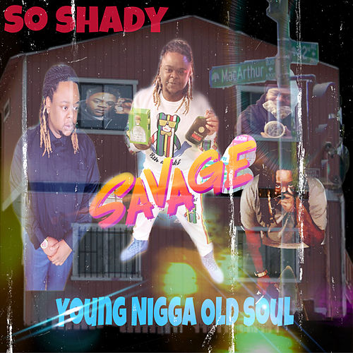 Young Nigga Old Soul by So Shady