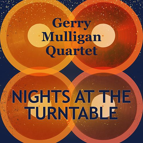 Nights at the Turntable by Gerry Mulligan Quartet
