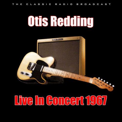Live In Concert 1967 (Live) von Otis Redding