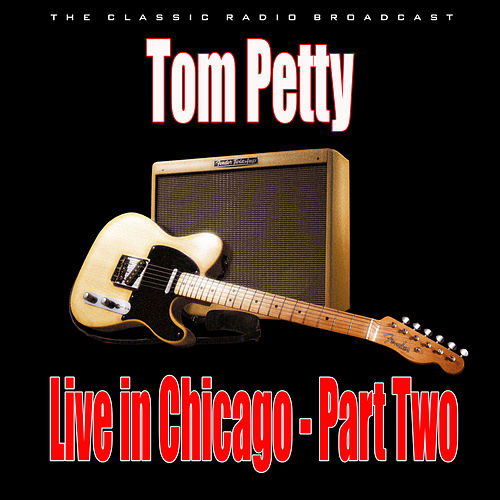 Live in Chicago - Part Two (Live) de Tom Petty