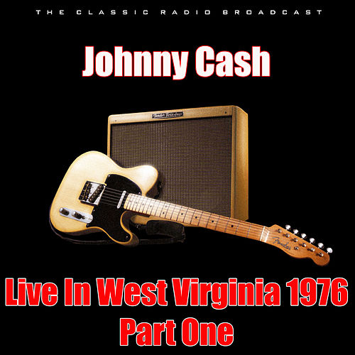 Live In West Virginia 1976 - Part One (Live) de Johnny Cash