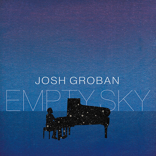 Empty Sky by Josh Groban