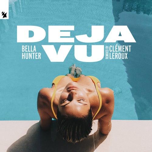 Deja Vu (Clément Leroux Remix) de Bella Hunter
