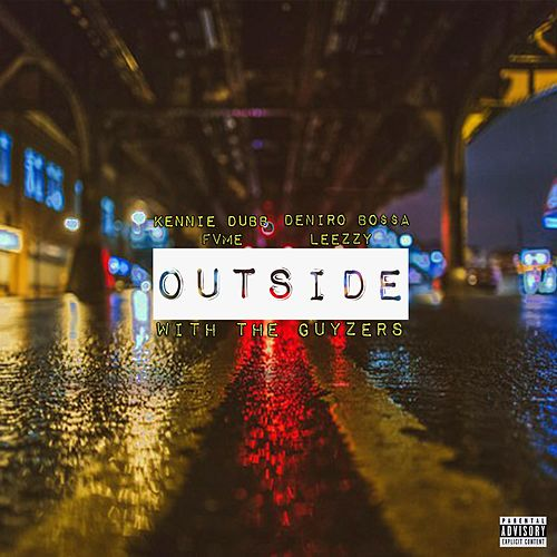 Outside With the Guyzers by Kennie Dubb