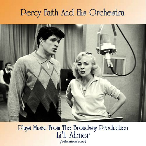 Percy Faith Plays Music from the Broadway Production Li'l Abner (Remastered 2020) von Percy Faith