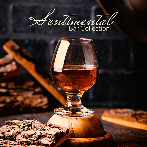 Sentimental Bar Collection - Relaxing Music, Instrumental Jazz Music, Easy Listening, Background Music von Jazz Lounge