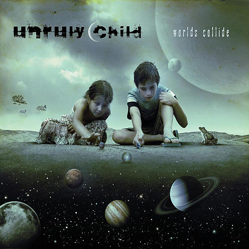 Worlds Collide de Unruly Child