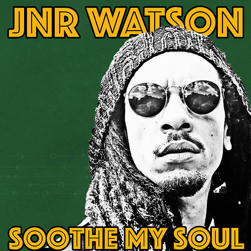 Soothe My Soul by Junior Watson
