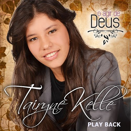 O Agir de Deus (Playback) von Tairyne Kelle