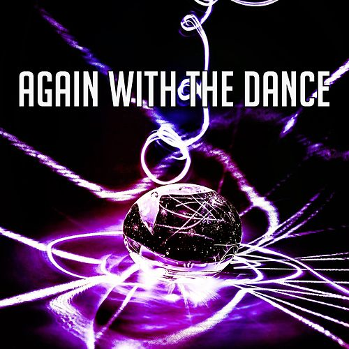 Again with the Dance by Ibiza Dance Party