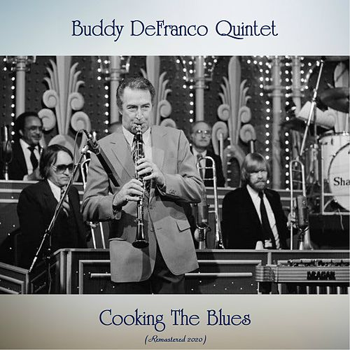 Cooking The Blues (Remastered 2020) by Buddy DeFranco