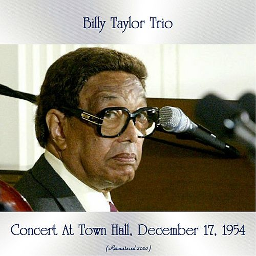 In Concert at Town Hall, December 17, 1954 (Remastered 2020) by Billy Taylor