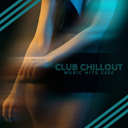 Club  Chillout Music Hits 2020 de Today's Hits!