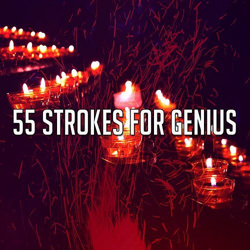 55 Strokes for Genius by Music For Meditation