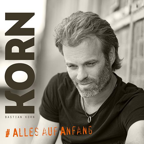 Alles auf Anfang by Bastian Korn
