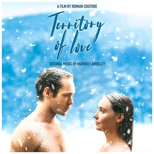 Territory Of Love (Original Soundtrack) by Mathieu Lamboley