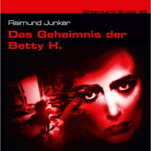 Folge 42: Das Geheimnis der Betty H. von DreamLand Grusel