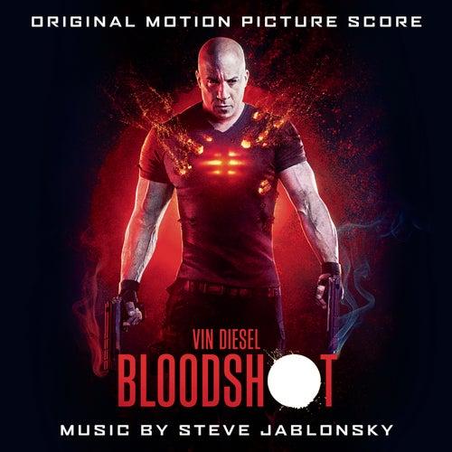 BLOODSHOT (Original Motion Picture Score) van Steve Jablonsky