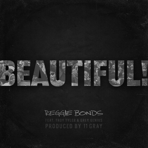 Beautiful! (feat. Troy Tyler & Grey Genius) de Reggie Bonds