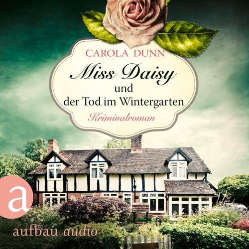 Miss Daisy und der Tod im Wintergarten - Miss Daisy ermittelt, Band 2 (Ungekürzt) von Carola Dunn