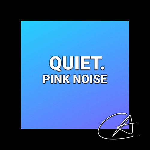 Pink Noise Quiet (Loopable) by Sleepy Times