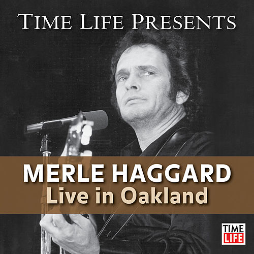 Time Life Presents: Merle Haggard (Live in Oakland) de Merle Haggard