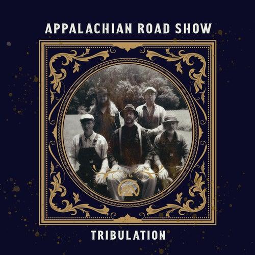 Tribulation von Appalachian Road Show