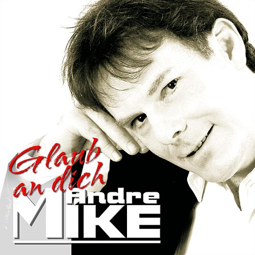 Glaub an dich by Mike Andre