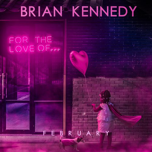 For the Love Of von Brian Kennedy