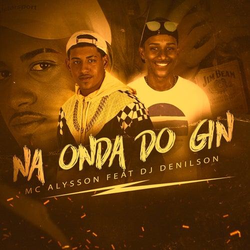 Na Onda do Gin de Mc Alysson