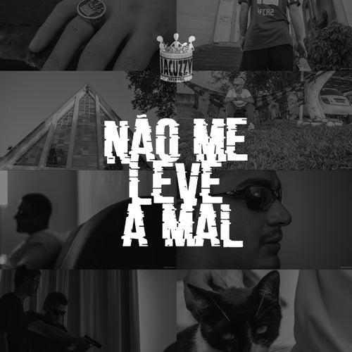 Não Me Leve a Mal by Jacuzzy