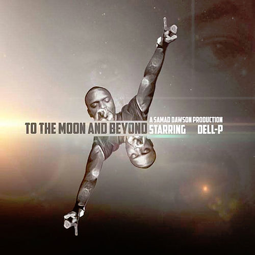 To the Moon and Beyond de Dell-P