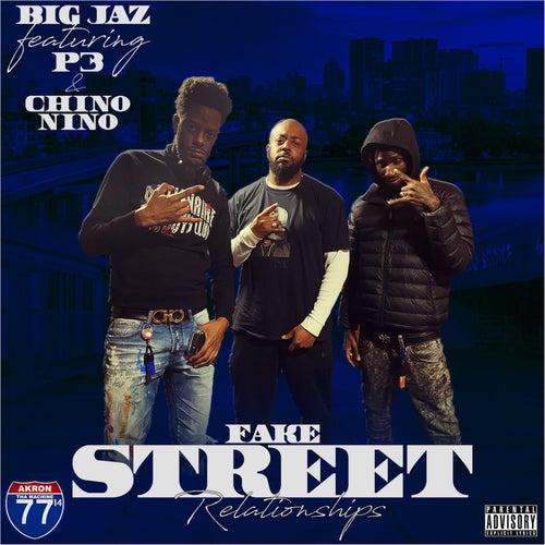 Fake Street Relationships by Big Jaz