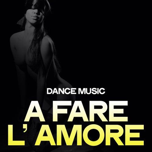 A fare l' amore (Dance Music) de Various Artists
