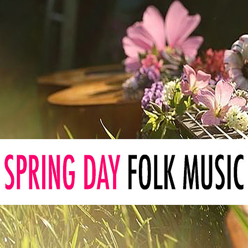 Spring Day Folk Music de Various Artists