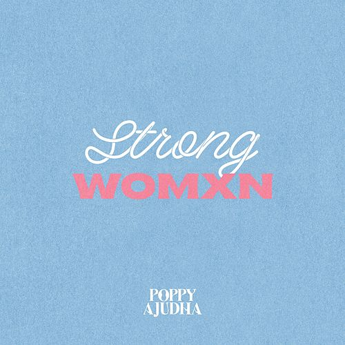 Strong Womxn by Poppy Ajudha
