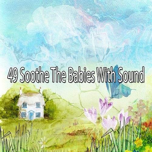 49 Soothe the Babies with Sound by Baby Lullaby (1)