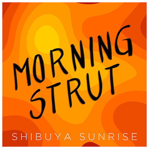 Morning Strut de Shibuya Sunrise
