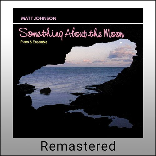 Something About the Moon (Remastered) de Matt Johnson