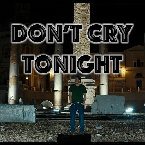 Don't Cry Tonight by Austin Apologue