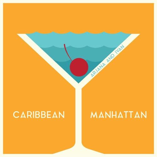 Caribbean Manhattan van Arjana and Ivan