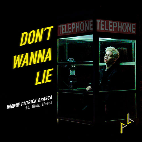 Don't Wanna Lie de Patrick Brasca